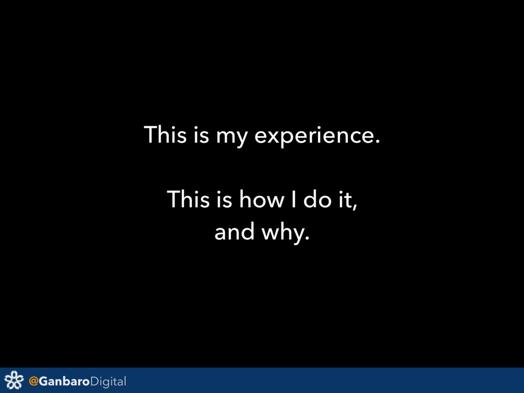 @GanbaroDigital This is my experience. This is ...