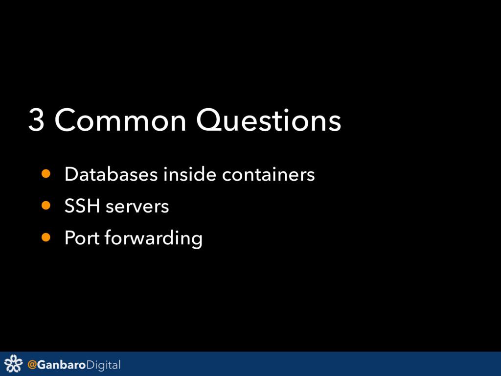 @GanbaroDigital 3 Common Questions • Databases ...
