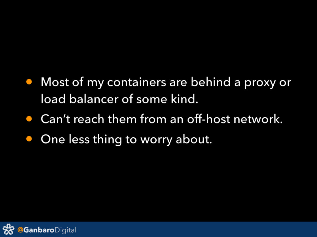 @GanbaroDigital • Most of my containers are beh...