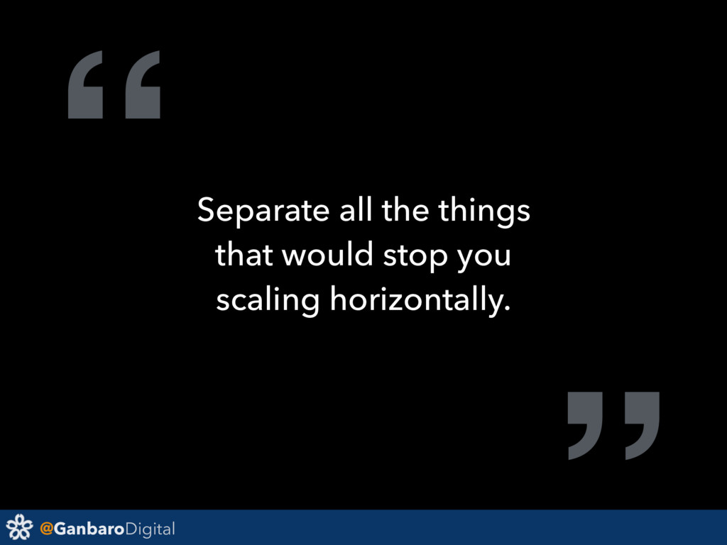 "@GanbaroDigital "" Separate all the things that ..."