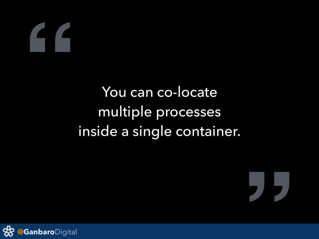 "@GanbaroDigital "" You can co-locate multiple pr..."