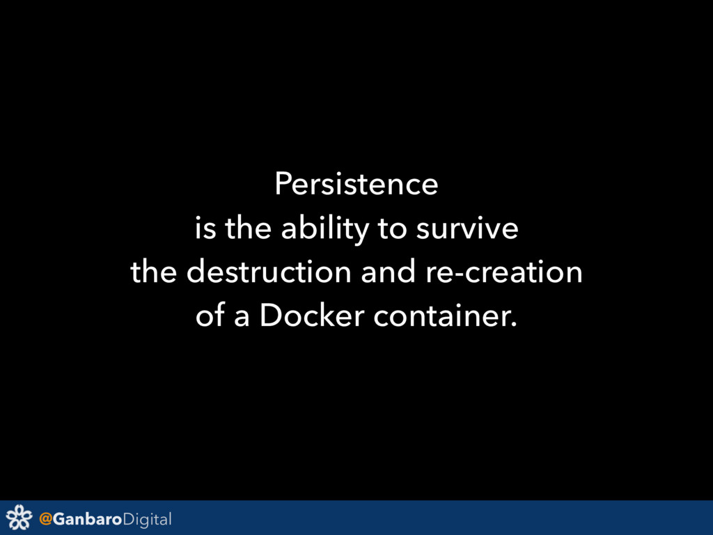 @GanbaroDigital Persistence is the ability to s...