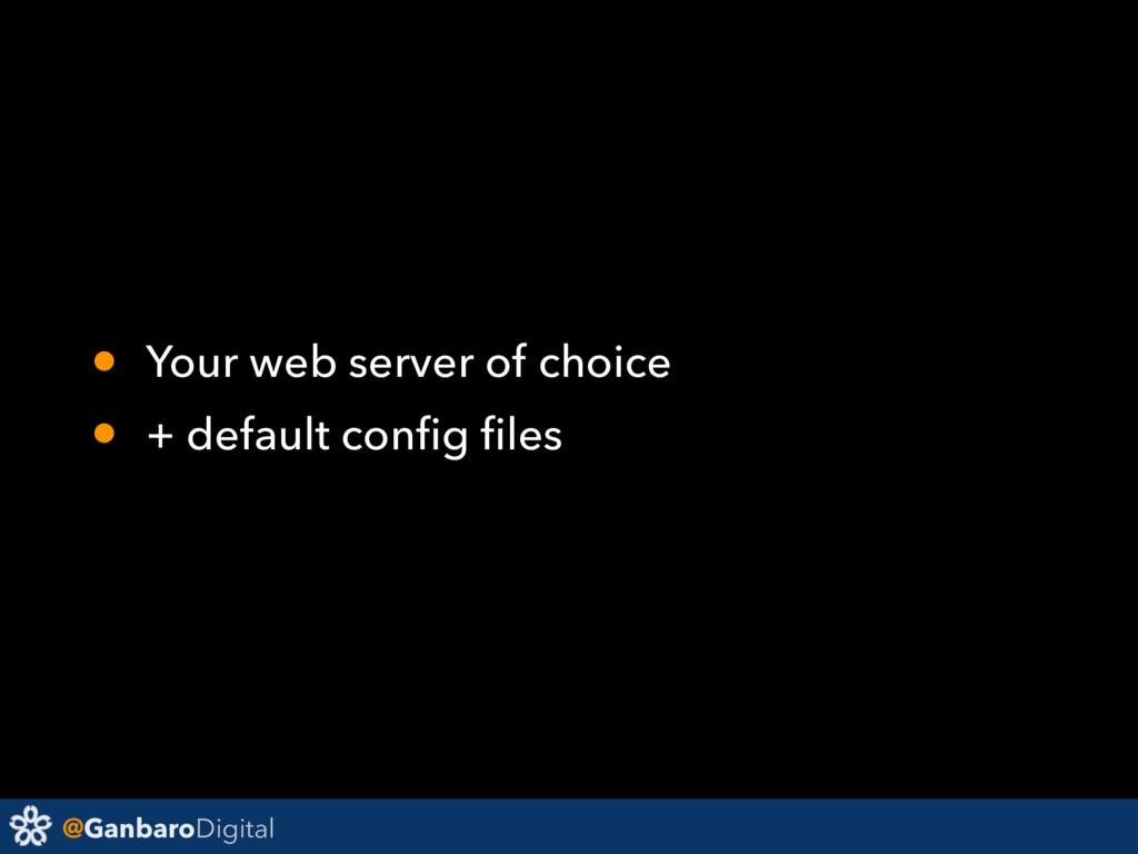 @GanbaroDigital • Your web server of choice • +...