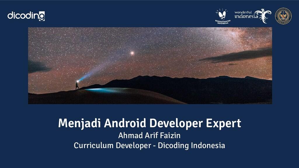 Menjadi Android Developer Expert Ahmad Arif Fai...