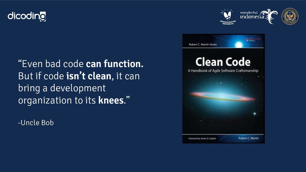 """""""Even bad code can function. But if code isn't ..."""