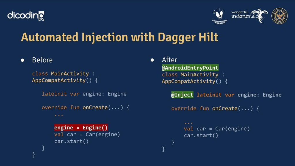 Automated Injection with Dagger Hilt ● Before c...