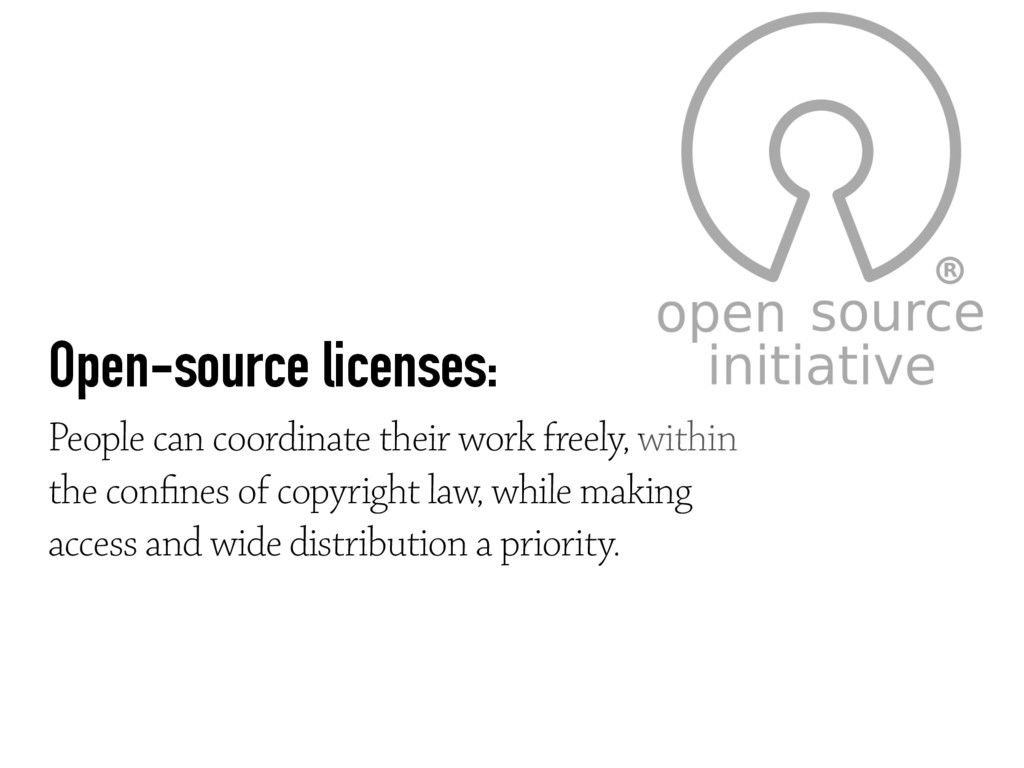 Open-source licenses: People can coordinate th...