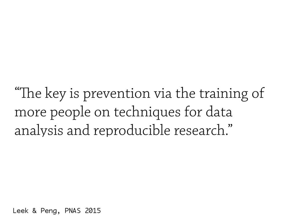 """The key is prevention via the training of more..."