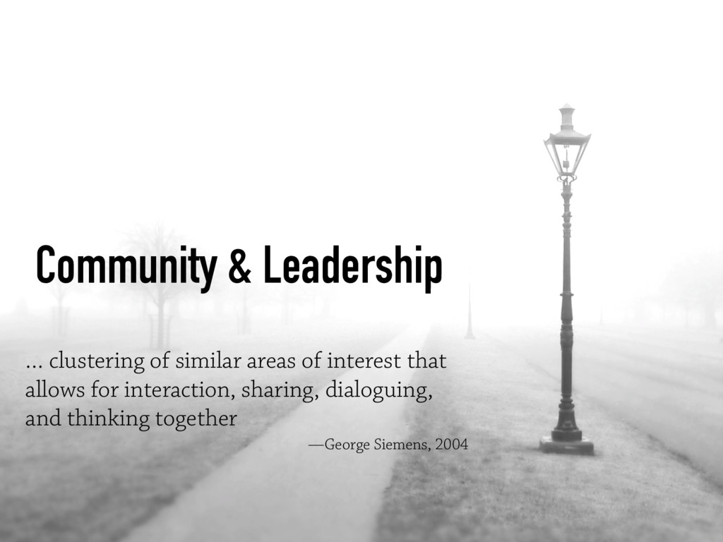 Community & Leadership … clustering of similar ...