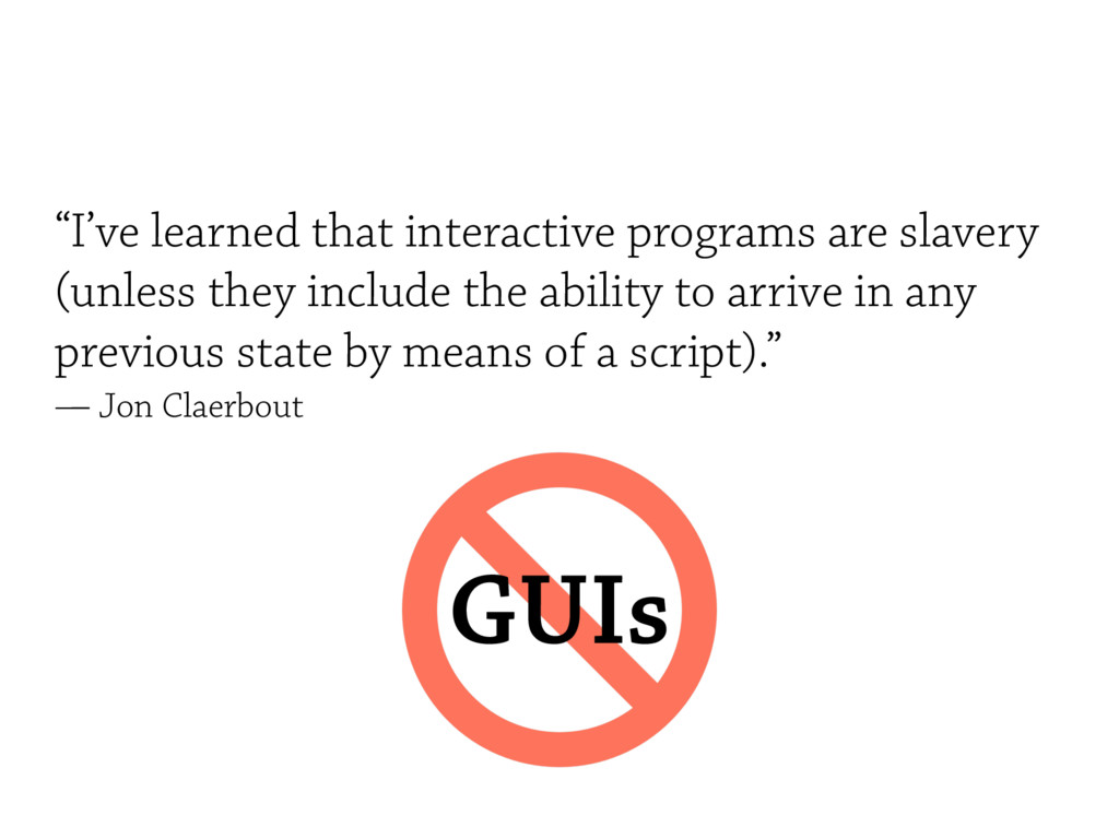"""I've learned that interactive programs are sla..."