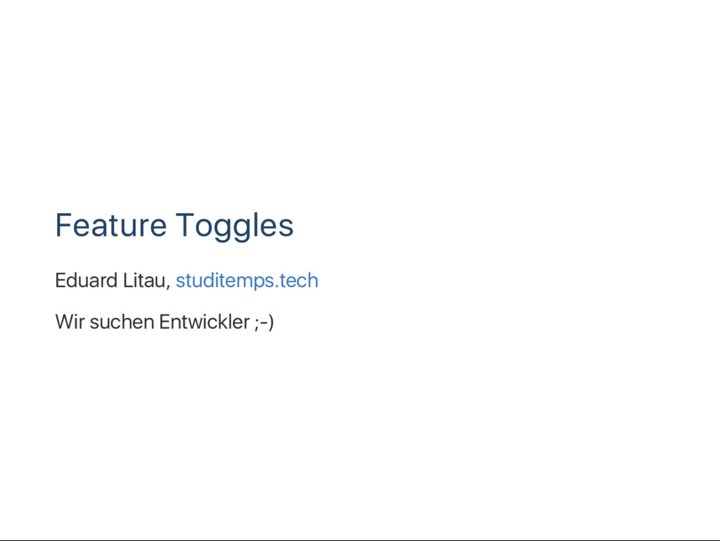 Feature Toggles Eduard Litau, studitemps.tech W...