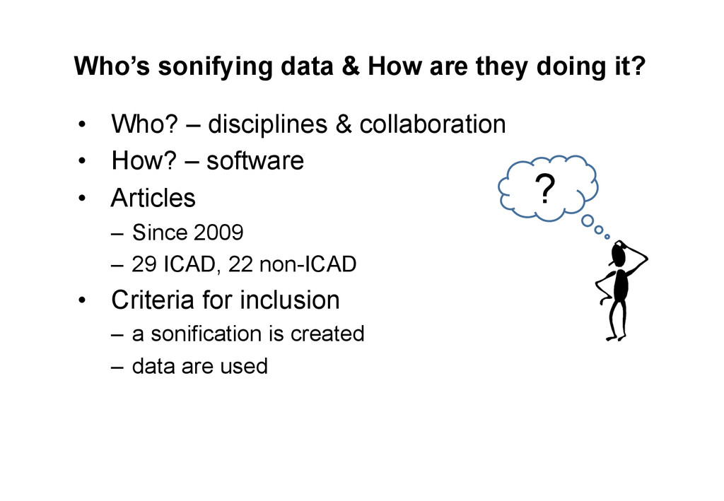 Who's sonifying data & How are they doing it? •...