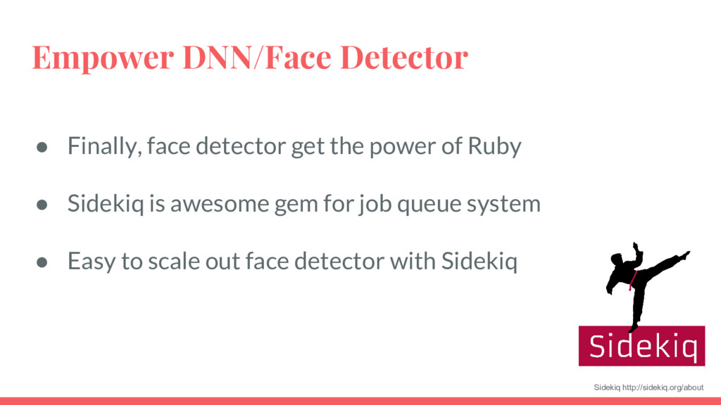 Empower DNN/Face Detector ● Finally, face detec...