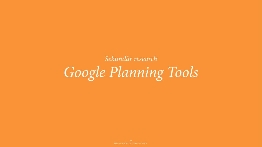 BERGHS SCHOOL OF COMMUNICATION Google Planning ...