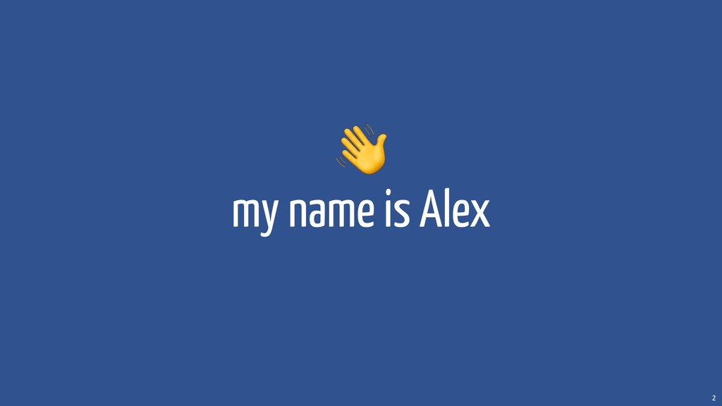 my name is Alex 2