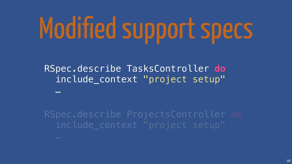 107 Modified support specs RSpec.describe TasksC...