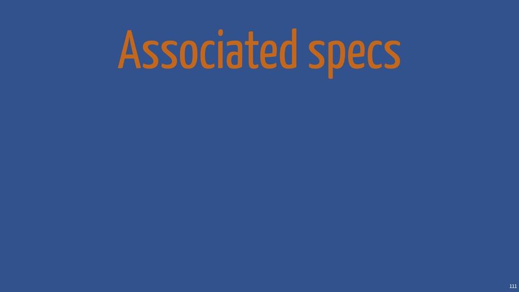 111 Associated specs