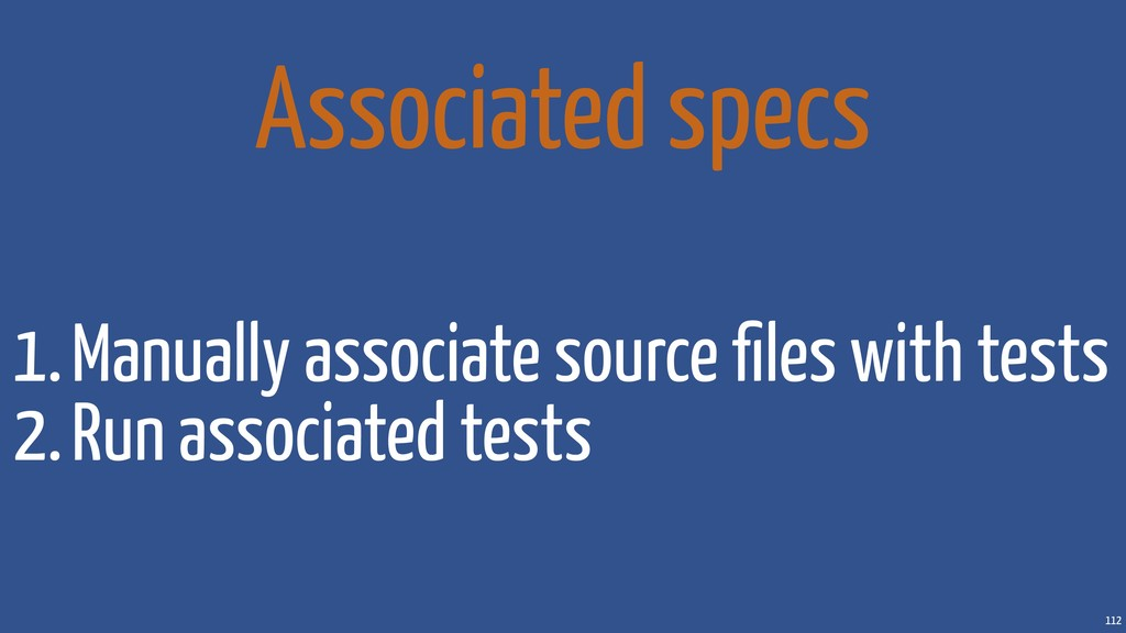 112 Associated specs 1.Manually associate sourc...