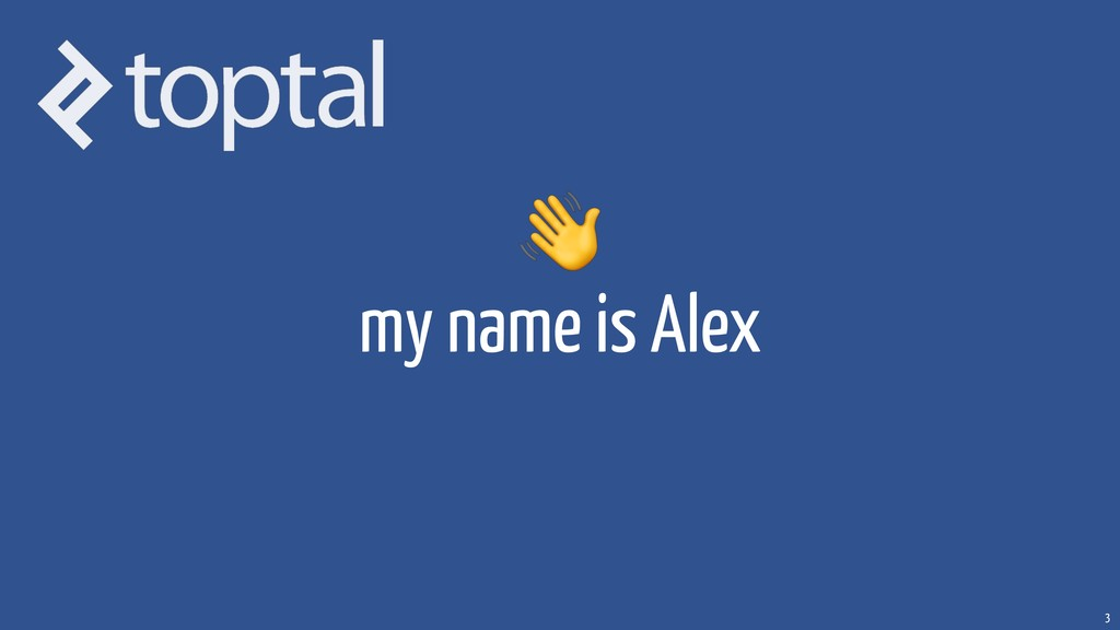 my name is Alex 3