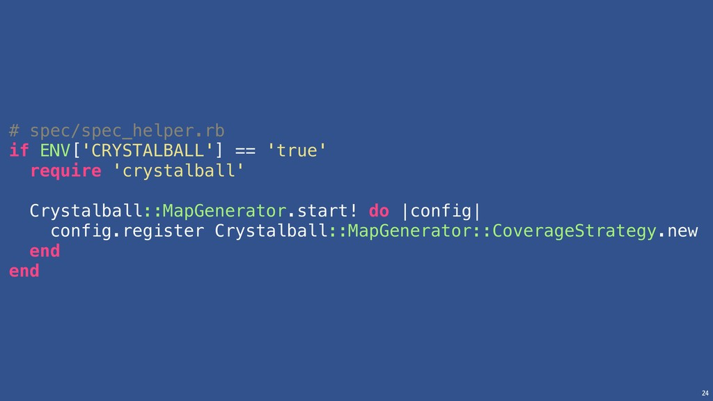 24 # spec/spec_helper.rb if ENV['CRYSTALBALL'] ...