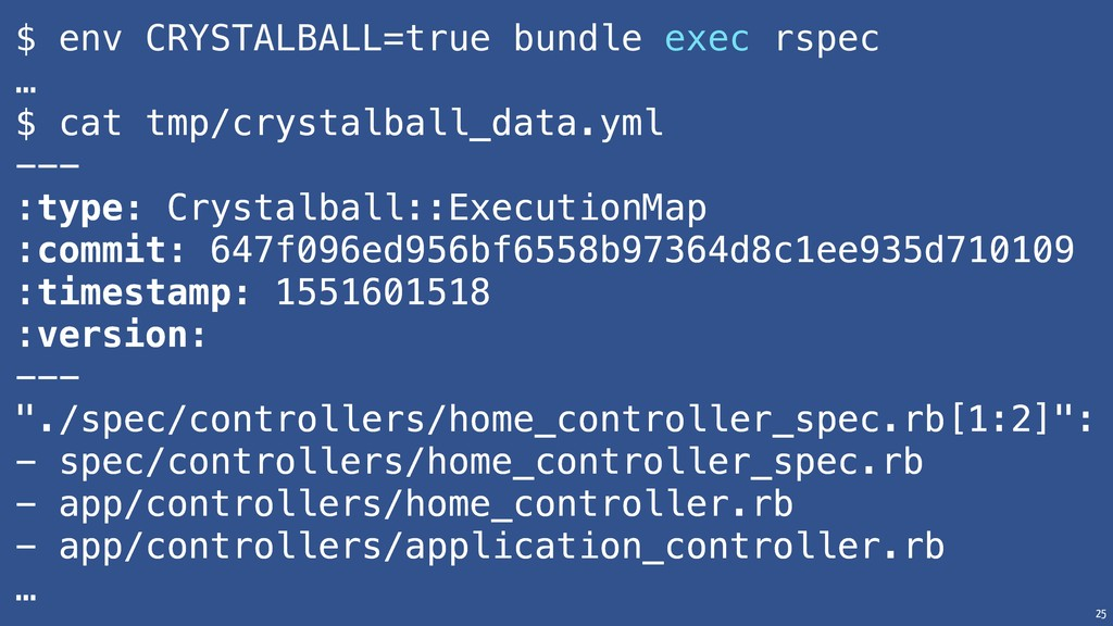 25 $ env CRYSTALBALL=true bundle exec rspec … $...