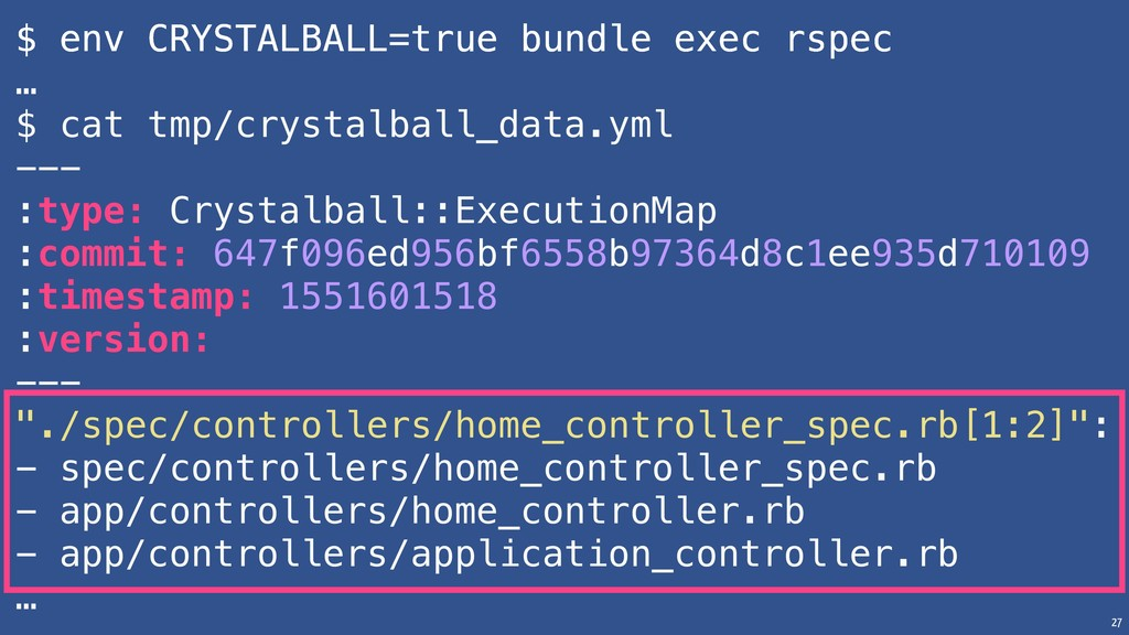 27 $ env CRYSTALBALL=true bundle exec rspec … $...