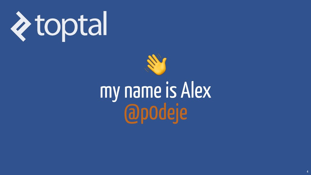 my name is Alex @p0deje 4