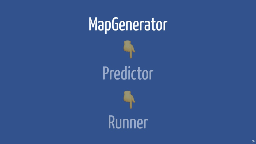 36 MapGenerator Predictor Runner