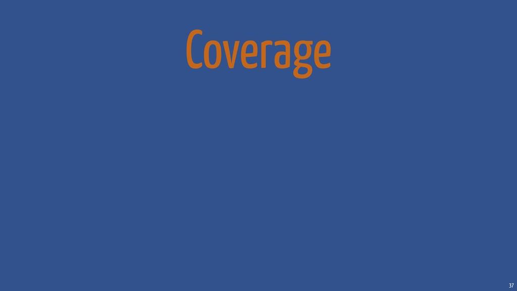 37 Coverage