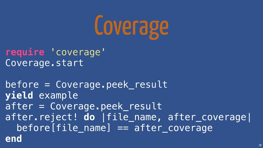 39 Coverage require 'coverage' Coverage.start b...