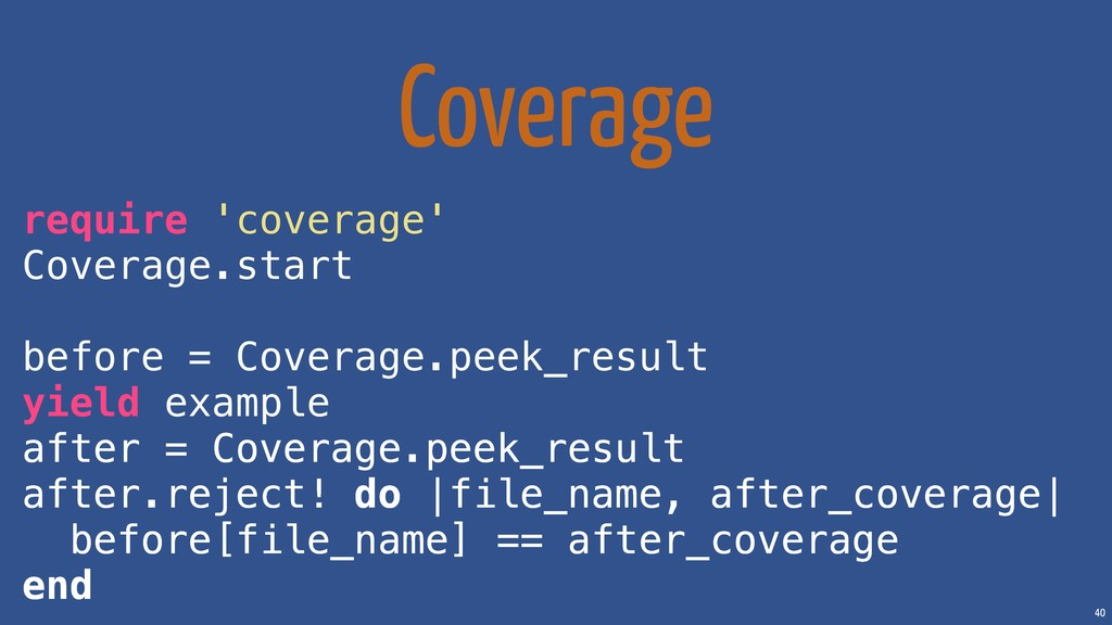 40 Coverage require 'coverage' Coverage.start b...