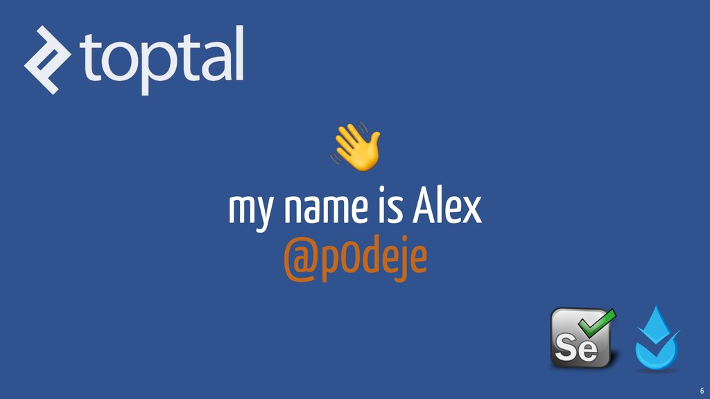 my name is Alex @p0deje 6