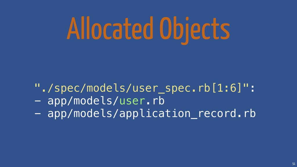 "51 Allocated Objects ""./spec/models/user_spec.r..."