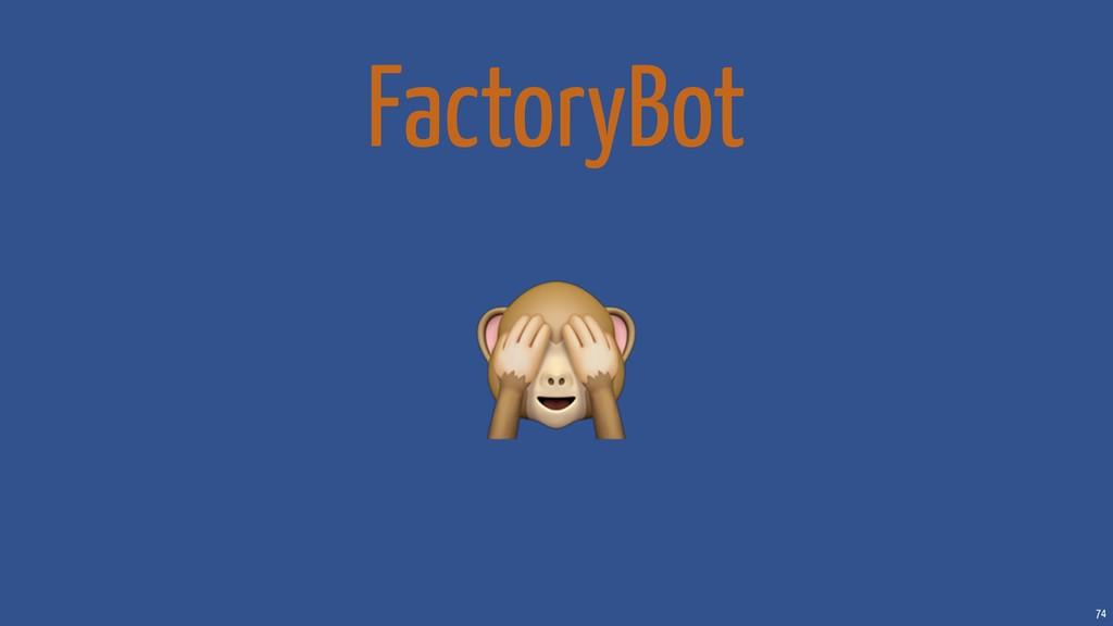 74 FactoryBot