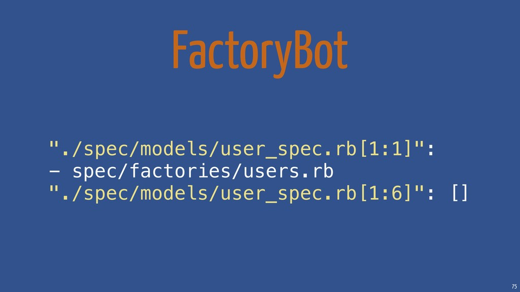 "75 FactoryBot ""./spec/models/user_spec.rb[1:1]""..."