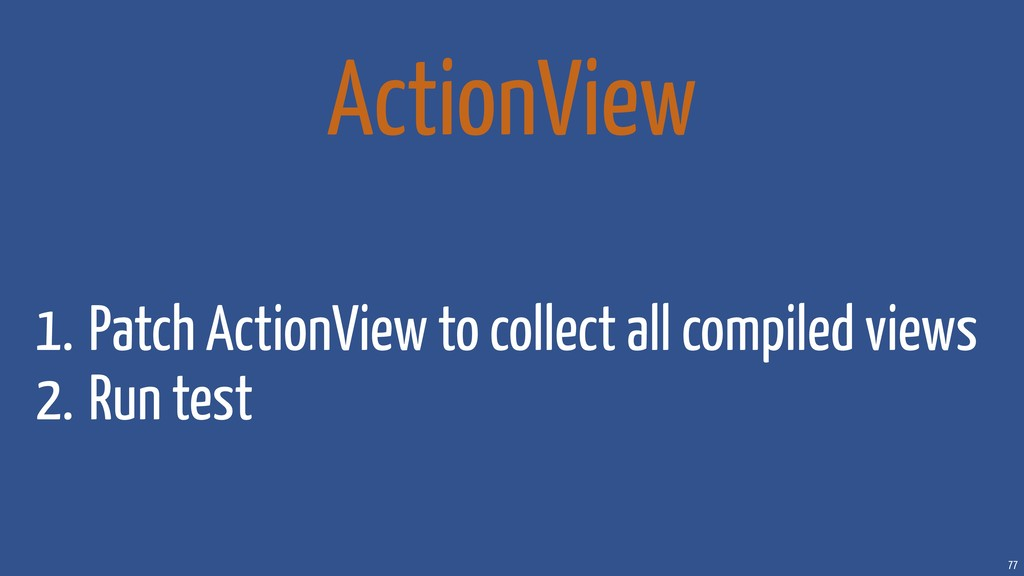 77 ActionView 1. Patch ActionView to collect al...