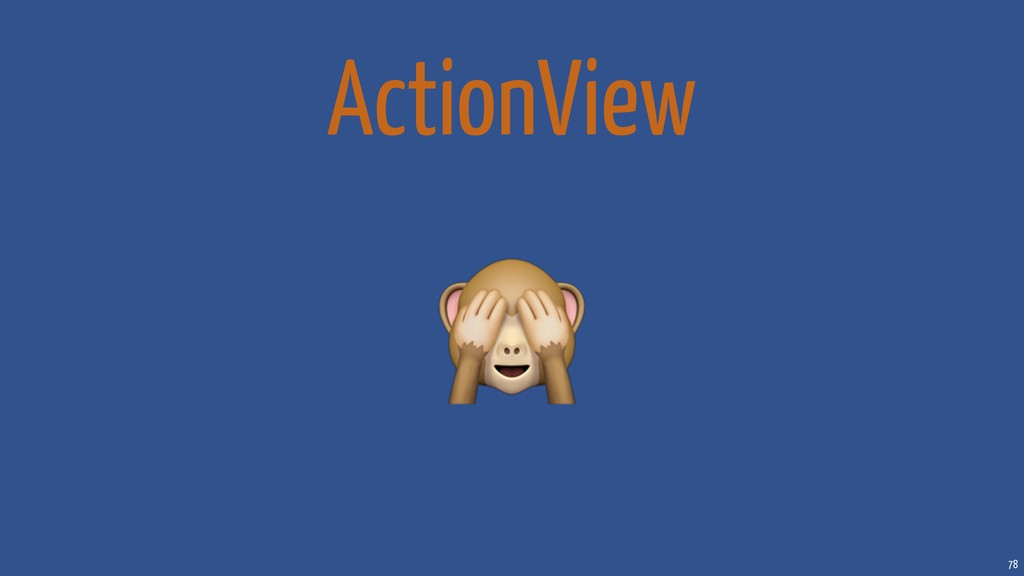 78 ActionView
