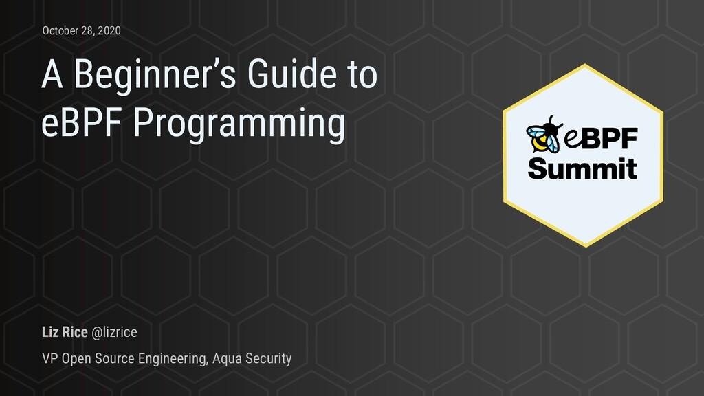 A Beginner's Guide to eBPF Programming Liz Rice...
