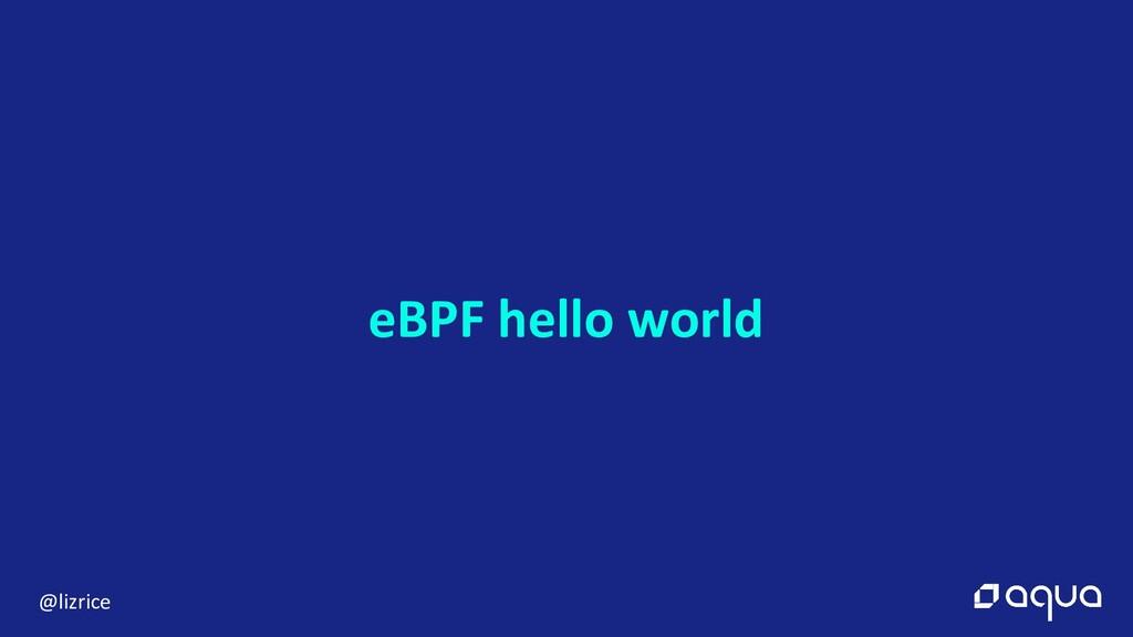 @lizrice eBPF hello world