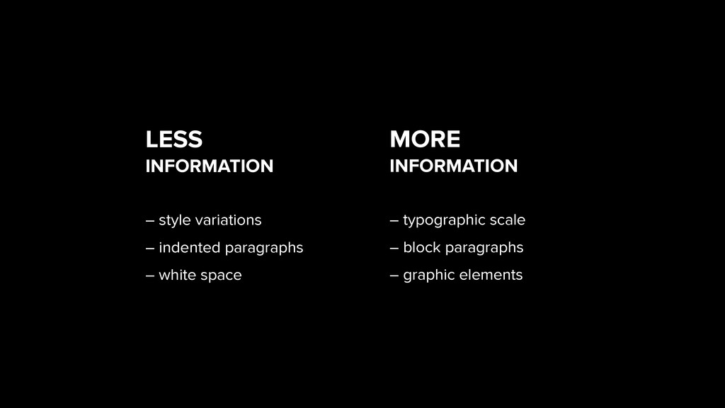LESS  INFORMATION ! – style variations  – in...