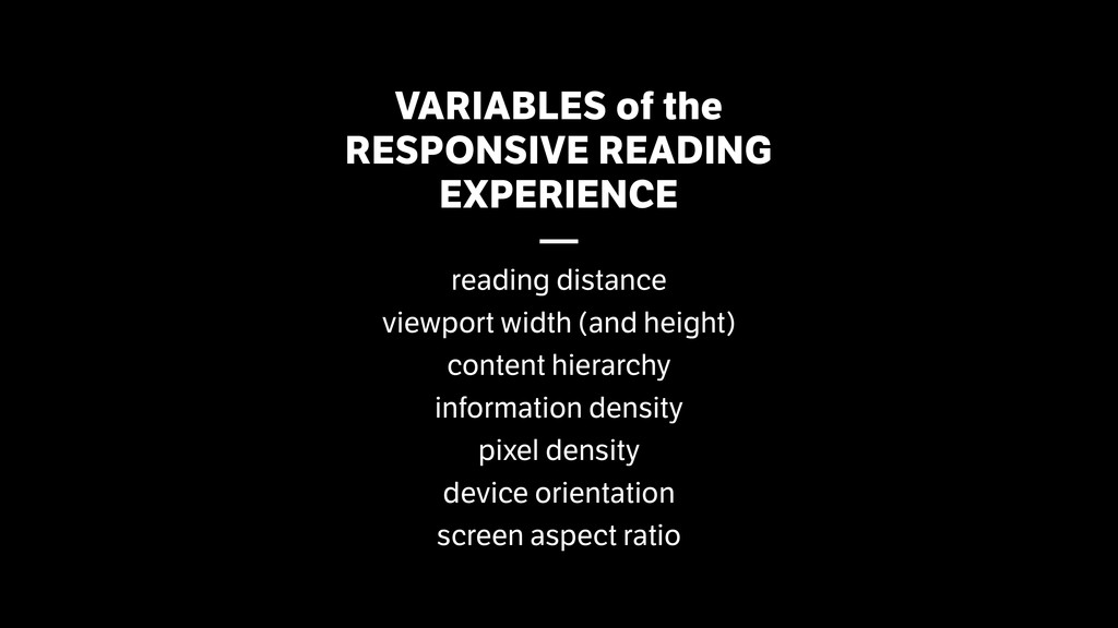 VARIABLES of the RESPONSIVE READING EXPERIENCE...