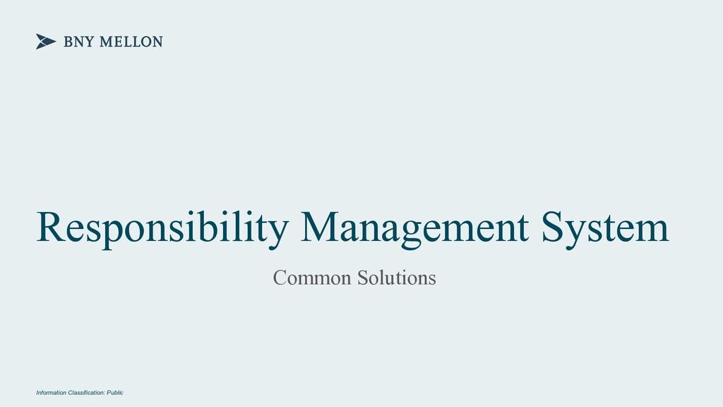 Information Classification: Public Responsibili...