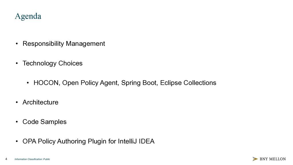 Information Classification: Public 4 Agenda • R...