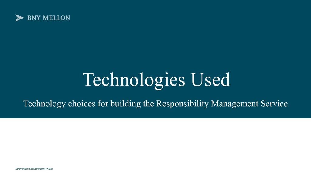 Information Classification: Public Technologies...