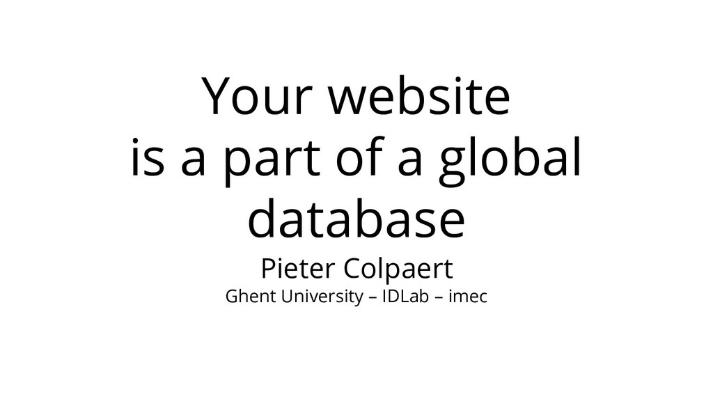 Your website is a part of a global database Pie...