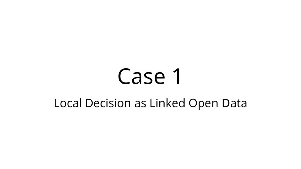 Case 1 Local Decision as Linked Open Data