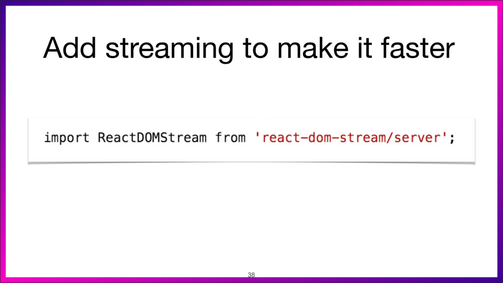 Add streaming to make it faster  38