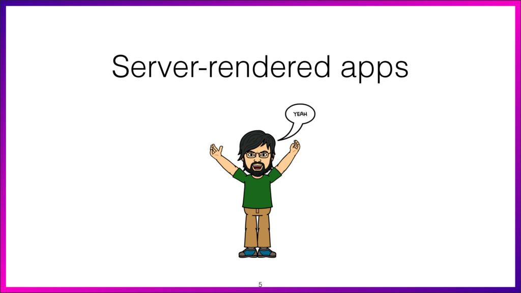 Server-rendered apps 5