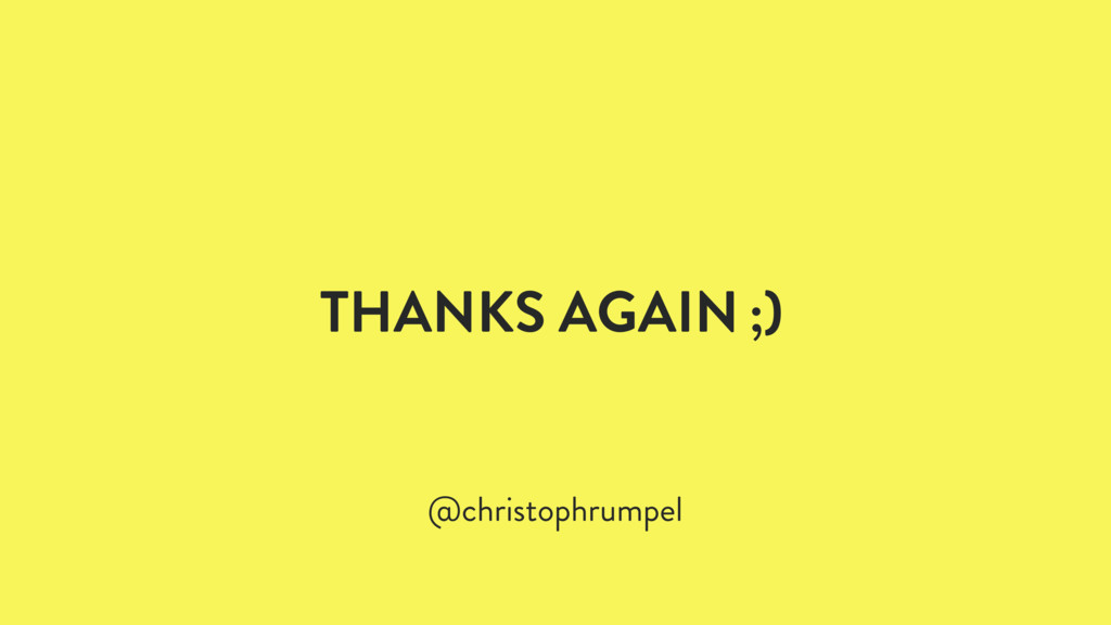 THANKS AGAIN ;) @christophrumpel