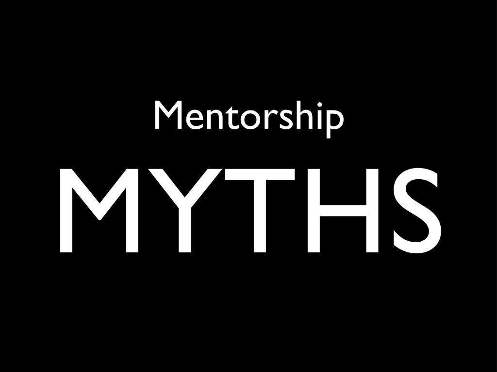 Mentorship MYTHS